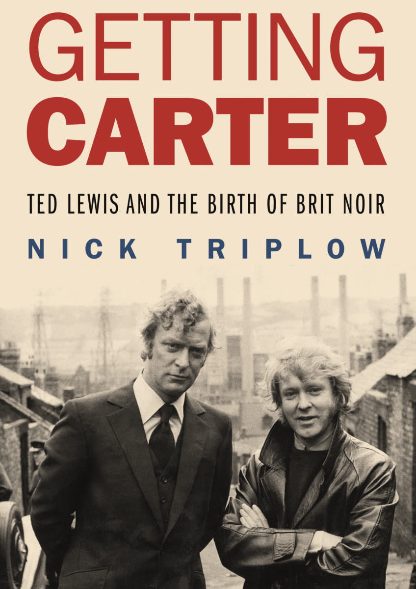 'Getting Carter – Ted Lewis and the Birth of Brit Noir' – New Book